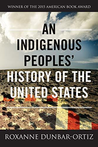 An Indigenous Peoples' History of the United States (ReVisioning American History) by Roxanne Dunbar-Ortiz
